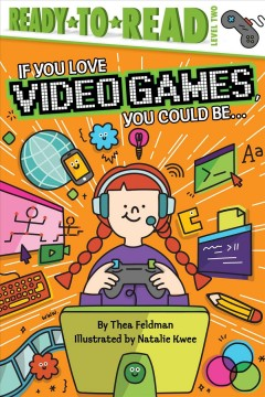 If you love video games, you could be . . . - Thea Feldman