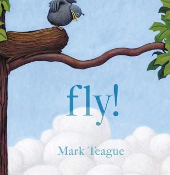 Fly! - Mark Teague