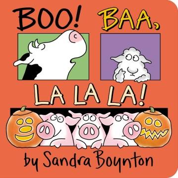 Boo! Baa, la la la! - Sandra Boynton