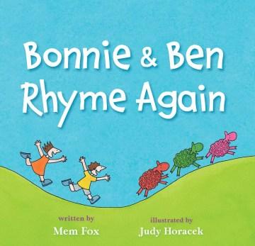 Bonnie & Ben rhyme again - Mem Fox