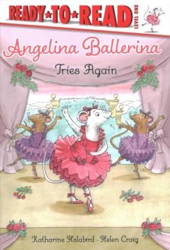 Angelina Ballerina tries again - Katharine Holabird