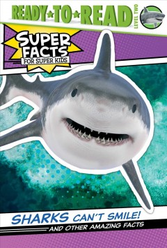 Sharks can't smile! : and other amazing facts - Elizabeth Dennis