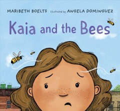 Kaia and the bees - Maribeth Boelts