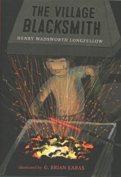 The village blacksmith - Henry Wadsworth Longfellow