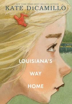 Louisiana's way home - Kate DiCamillo