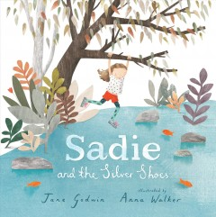 Sadie and the silver shoes - Jane Godwin