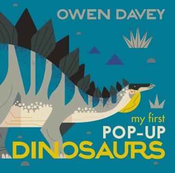 My first pop-up dinosaurs - Owen Davey