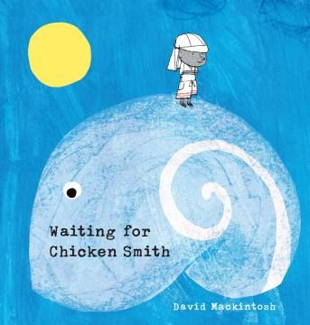 Waiting for Chicken Smith - David(Illustrator) Mackintosh