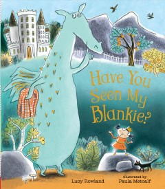 Have you seen my blankie? - Lucy(Children's author) Rowland