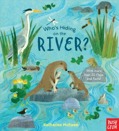 Who's hiding on the river? - Katharine McEwen