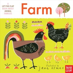 Farm : a lift-the-flap book about animal families - Jane Ormes