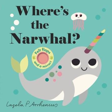 Where's the narwhal? - Ingela P Arrhenius