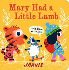 Mary had a little lamb : let's learn our colors! - 1985-illustrator.author Jarvis