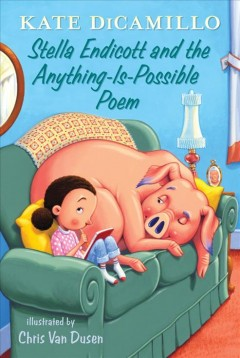 Stella Endicott and the anything-is-possible poem - Kate DiCamillo