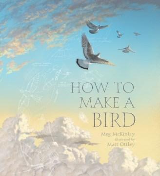 How to make a bird - Megan McKinlay