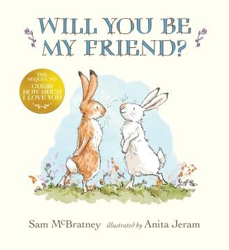 Will you be my friend? - Sam McBratney