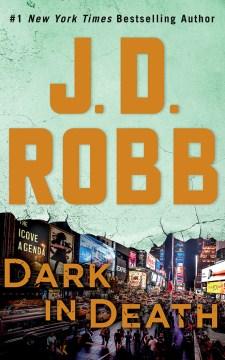 Dark in death - J. D Robb