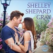 Hold on Tight - Shelley Shepard; Gilbert Gray