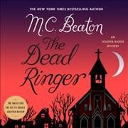 The dead ringer : an Agatha Raisin mystery - M. C Beaton