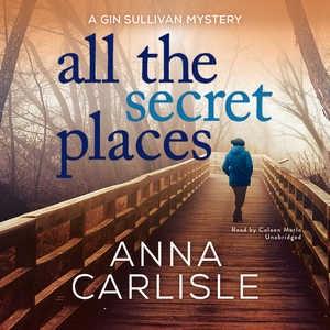 All the secret places - Anna (Teacher) Carlisle