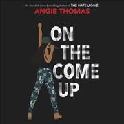 On the Come Up : Library Edition - Angie; Turpin Thomas