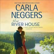 River House : Library Edition - Carla Neggers