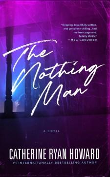 The nothing man - Catherine Ryan Howard