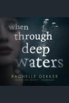 When through deep waters - Rachelle Dekker