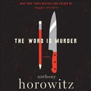 The word is murder : a novel - Anthony Horowitz