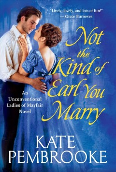 Not the Kind of Earl You Marry - Kate Pembrooke
