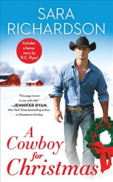 Cowboy for Christmas : Includes a Bonus Story - Sara Richardson