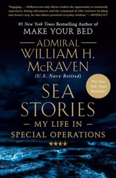 Sea stories : my life in special operations - William H.1955-author.(William Harry) McRaven
