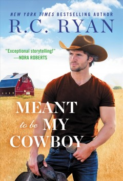 Meant to Be My Cowboy - R. C Ryan