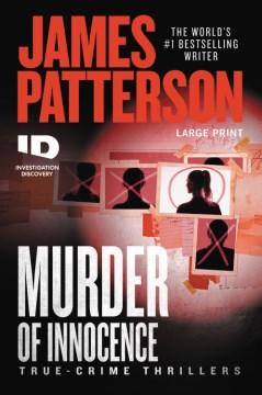 Murder of innocence : true-crime thrillers - James Patterson