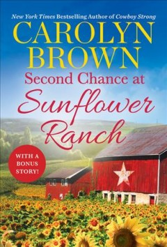 Second Chance at Sunflower Ranch - Carolyn Brown