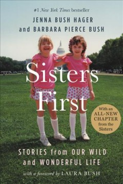 Sisters first : stories from our wild and wonderful life - Jenna Bush