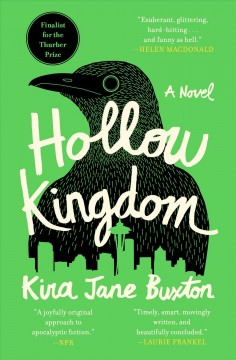 Hollow kingdom : a novel - Kira Jane Buxton
