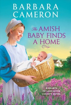 The Amish baby finds a home - Barbara Cameron