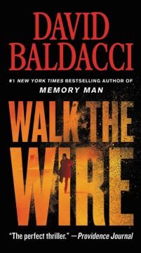 Walk the Wire : - David Baldacci