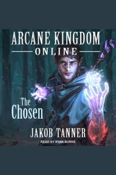 Arcane kingdom online : the chosen - Jakob Tanner