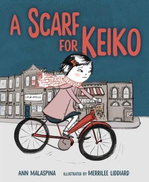 A scarf for Keiko - Ann Malaspina