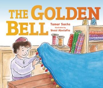 The golden bell - Tamar Sachs