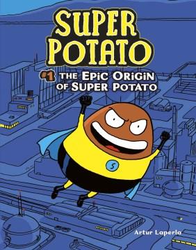 The epic origin of Super Potato - illustrator.author Laperla(Artist)