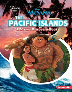 The Pacific Islands : a Moana discovery book - Paul Dichter
