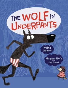 The wolf in underpants - Wilfrid Lupano