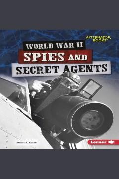 World War II spies and secret agents - Stuart A Kallen
