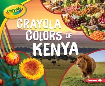 Crayola : colors of Kenya - Mari C Schuh