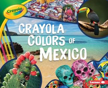 Crayola colors of Mexico - Mari C Schuh
