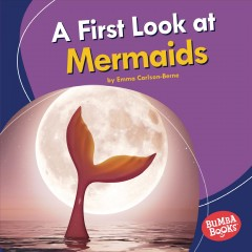A first look at mermaids / by Emma Carlson Berne - Emma Carlson Berne