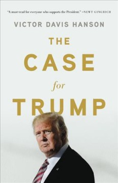 Case for Trump - Victor Davis Hanson